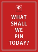 What Shall We Pin Today